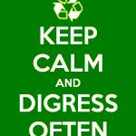 keep-calm-and-digress-often